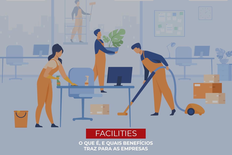 Facilities – O que é, e quais benefícios traz para as empresas